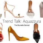 Trend Talk: Aquazzura Shoes are Killing It