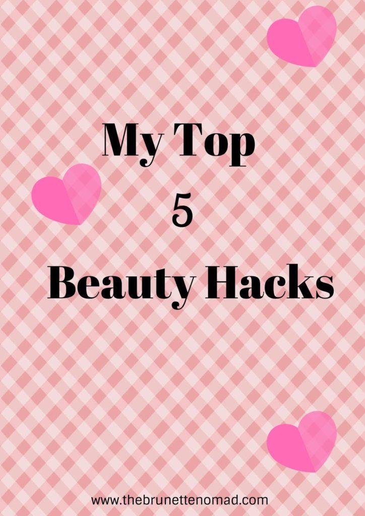 The Brunette Nomad_Beauty Hacks